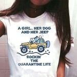 A Girl Her Dog And Her Jeep Rockin The Perfect Life Gift For Jeep Lover Gift For Dog Lover Gift For Women'S Day White Women T-Shirt S-3Xl