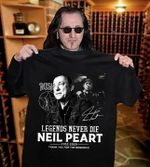 Legends Never Die Neil Peart 1952-2020 Thank You For The Memories Image And Signature Of Neil Peart Black Men And Women T Shirt S-5Xl