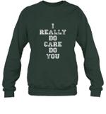 I really do care do you Unisex Crewneck Sweatshirt
