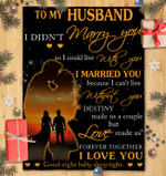 To My Husband I Didn't Marry You So I Could Live With You - Blanket