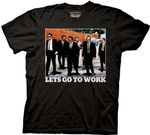 Reservoir Dogs LetGo To Work Licensed Movie Cotton Adult T Shirt