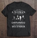 Never underestimate A Woman who listens to Disturbed t-shirt