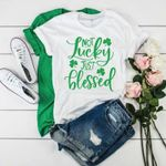 Not Lucky Just Blessed T Shirt Green