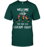 GearLaunch Apparel Unisex Short Sleeve Classic Tee / Deep Forest / S Farmer shirt Welcome to the coop We are all cluckin crazy