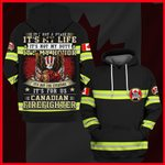 Hihi Store hoodie S / Hoodie Canadian Firefighter It's not a phase, It my life All Over Printed Shirts 053004