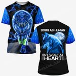 Hihi Store hoodie S / T Shirt Wolf Born as human but wolf at heart ALL OVER PRINTED SHIRTS