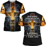 Hihi Store hoodie S / T Shirt Jesus Dying for me was the most he could do Living for him is the least I can do ALL OVER PRINTD SHIRTS