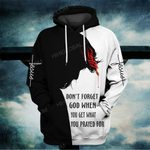 Hihi Store hoodie S / Hoodie Jesus God Don't forget god when you get what you prayed for ALL OVER PRINTED SHIRTS