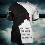 Hihi Store hoodie S / T Shirt Jesus God Don't forget god when you get what you prayed for ALL OVER PRINTED SHIRTS