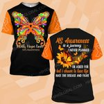 Hihi Store hoodie S / T Shirt Faith Hope Love MS Awareness is a journey I never planned ALL OVER PRINTED SHIRTS