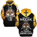 Hihi Store hoodie S / Hoodie Lord Jesus You can't break a woman who seek her happiness from God ALL OVER PRINTED SHIRTS