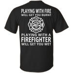 CustomCat Apparel G200 Gildan Ultra Cotton T-Shirt / Black / S Playing with fire will get you burnt playing with a Firefighter will get you wet