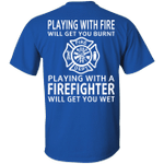 CustomCat Apparel G200 Gildan Ultra Cotton T-Shirt / Royal / S Playing with fire will get you burnt playing with a Firefighter will get you wet