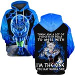 Hihi Store hoodie S / Hoodie Wolf Wolves There are a lot of people in the world to mess with I'm the one you may wanna skip ALL OVER PRINTD SHIRTS