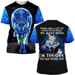 Hihi Store hoodie S / T Shirt Wolf Wolves There are a lot of people in the world to mess with I'm the one you may wanna skip ALL OVER PRINTD SHIRTS