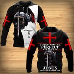 I may not be perfect but Jesus think I'm to die for ALL OVER PRINTED SHIRTS DH0303