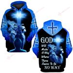 God will make a way wher there seems to be no way 3D ALL OVER PRINTED SHIRTS Hoodie 032501