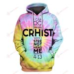 I can do all things through Christ Tie Dye God 3D ALL OVER PRINTED SHIRTS Hoodie hh0511205