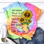 Way Maker Miracle worker Promise Keeper light in the darkness my god that is who you are ALL OVER PRINTED SHIRTS hoodie  0513100