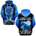 Wolf I tried to be normal once worst two minutes of my life ALL OVER PRINTED SHIRTS hoodie  0523204