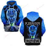 Wolf If your path demands you walk through hell walk as if you own the place ALL OVER PRINTED SHIRTS hoodie  0523208