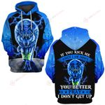 Wolf If you kick me When I am down you better pray I don't get up ALL OVER PRINTED SHIRTS hoodie  0523206