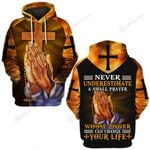 Never underestimate a small prayer whose power can change your life ALL OVER PRINTED SHIRTS hoodie  -060502