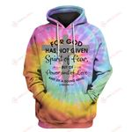 God not given the spirit of fear Tie Dye ALL OVER PRINTED SHIRTS v1 hh0609101