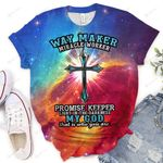 Way maker miracle worker my God is who you are  ALL OVER PRINTED SHIRTS DH061709