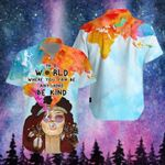 Hippie In a world where you can be anything be kind Smoke Tie Dye ALL OVER PRINTED SHIRT 0626101