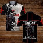 I may not be perfect Knight Templar Jesus Christ Christian ALL OVER PRINTED SHIRTS DH070104