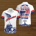 U.S. Veterans Only two defining forces have ever offered to die for you Jesus Christ and the American Veteran ALL OVER PRINTED SHIRTS hoodie 3d 0710670