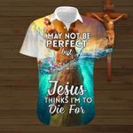 I may not be perfect but Jesus thinks I'm to die for ALL OVER PRINTED SHIRTS hoodie 3d 0718672