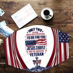 U.S. Veterans Only two defining forces have ever offered to die for you Jesus Christ and the American Soldier ALL OVER PRINTED a1 3d 0722666
