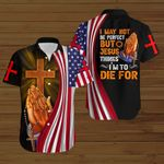 I may not be perfect but Jesus thinks I'm to die for  American Flag ALL OVER PRINTED SHIRTS DH080401