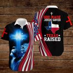 God made Jesus saved Texas raised ALL OVER PRINTED SHIRTS hoodie 3d 0821889