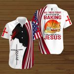 All I Need Today Is A Little Bit Of Baking and a whole lot of Jesus ALL OVER PRINTED SHIRTS hoodie 3d 0820668