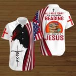 All I Need Today Is A Little Bit Of Reading and a whole lot of Jesus ALL OVER PRINTED SHIRTS hoodie 3d 0820669