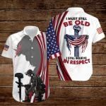 I must still be old I still believe in respect ALL OVER PRINTED SHIRTS hoodie 3d 0827673