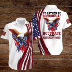 I'd rather be historically accurate than ALL OVER PRINTED SHIRTS hoodie 3d 0827681
