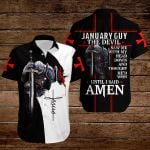 January guy The Devil saw me with my head down and thought he'd won until I said Amen ALL OVER PRINTED SHIRTS hoodie 3d