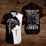 February guy The Devil saw me with my head down and thought he'd won until I said Amen ALL OVER PRINTED SHIRTS hoodie 3d