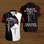 Jesus because of him heaven knows my name Knight Christian ALL OVER PRINTED SHIRTS DH090402