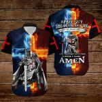 April Guy The devil saw me until I said Amen fire Knight ALL OVER PRINTED SHIRTS DH090604