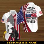 Only two defining forces have ever offered to die for you Jesus Christ and the Amrican Veteran US Flag personalized name ALL OVER PRINTED SHIRTS DH090808