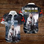 Focus on me not the storm Jesus Christ ALL OVER PRINTED SHIRTS DH090918