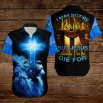 I may not be perfect but Jesus thinks I'm to die for ALL OVER PRINTED SHIRTS DH090917