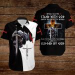 I would rather stand with God ad be judged by the world than to stand with the world and be judged by God ALL OVER PRINTED SHIRTS 3d