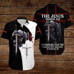 The Jesus inside me is stronger than the darkness that threatens to overtake me ALL OVER PRINTED SHIRTS 3d