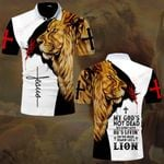 My God's not dead He's surely alive He's livin' on the inside roarin' like a lion ALL OVER PRINTED SHIRTS DH091701